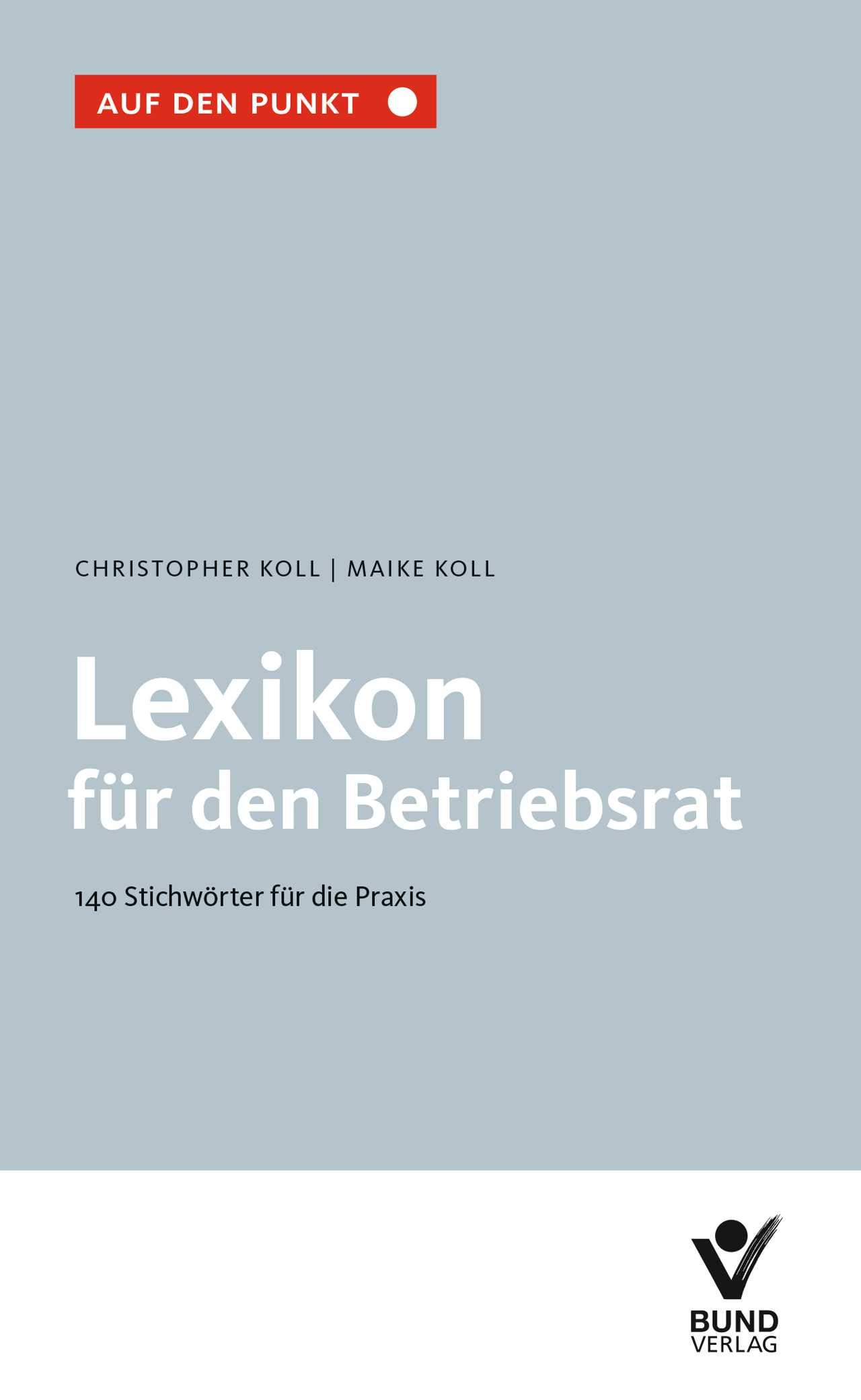 Lexikon für den Betriebsrat - Christopher und Maike Koll